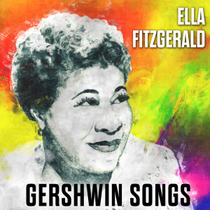Ella Fitzgerald的專輯Gershwin Songs