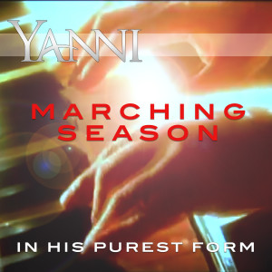 Album Marching Season – in His Purest Form from Yanni