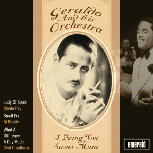 Album I Bring You Sweet Music from Geraldo & His Orchestra