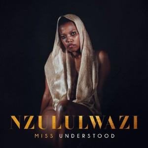 Album Nzululwazi Single from Miss Understood