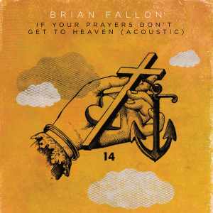 Album If Your Prayers Don't Get To Heaven from Brian Fallon