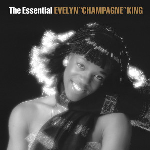 "Evelyn ""Champagne"" King的專輯The Essential Evelyn ""Champagne"" King"