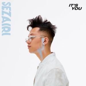 Dengarkan It's You lagu dari Sezairi dengan lirik