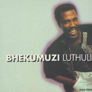Album Umaliyavuza from Bhekumuzi Luthuli