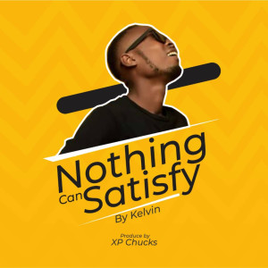 Album Nothing Can Satisfy from Kelvin