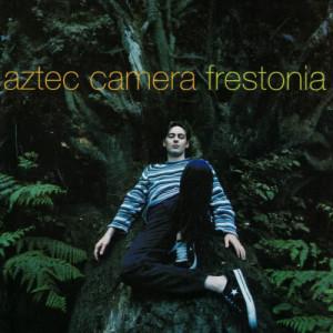 Aztec Camera的專輯Frestonia