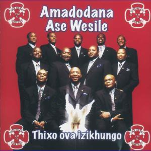 Thixo Ova Izikhungo 2009 Amadodana Ase Wesile