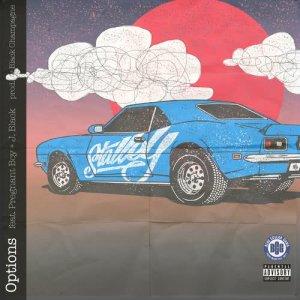 Album Options (Feat. Pregnant Boy & J. Black) (Explicit) from J. Black