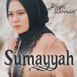 Dengarkan Sumayyah lagu dari Anisa Rahman dengan lirik