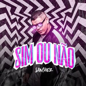 Album Sim ou Não from Sanchez