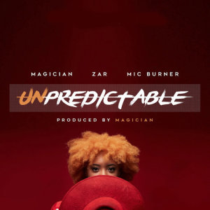 Listen to Unpredictable song with lyrics from Magician