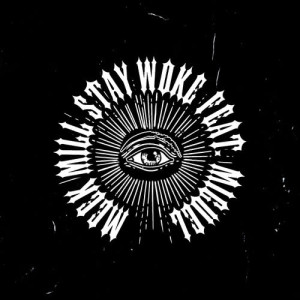 Listen to Stay Woke (feat. Miguel) song with lyrics from Meek Mill