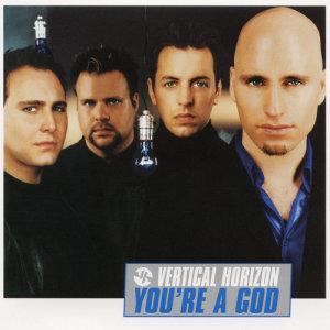 You're a God EP dari Vertical Horizon