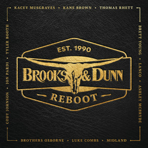 Reboot...Brand New Man/Believe 2019 Brooks & Dunn