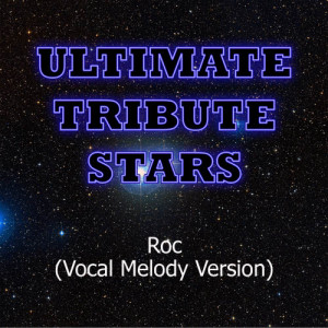 Ultimate Tribute Stars的專輯The-Dream - Roc (Vocal Melody Version)
