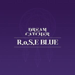 R.o.S.E BLUE dari 드림캐쳐
