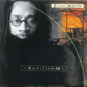 Bang! Zoom 1995 Bobby McFerrin
