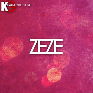 Karaoke Guru的專輯ZEZE (Originally Performed by Kodak Black feat. Travis Scott & Offset)
