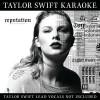 Taylor Swift Album Taylor Swift Karaoke: reputation Mp3 Download