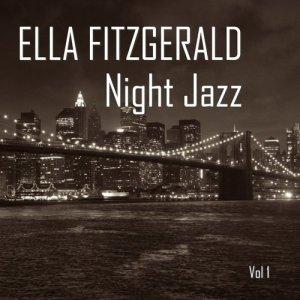 Ella Fitzgerald的專輯Night Jazz Vol. 1