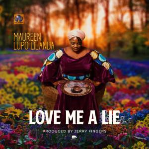 Album Love Me A Lie from Maureen Lupo Lilanda