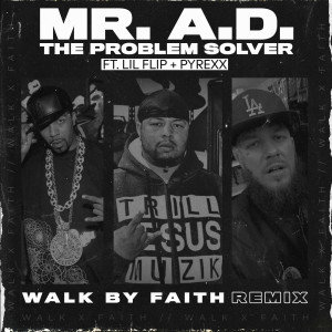 Listen to Walk by Faith (Remix) song with lyrics from Mr. A.D. the Problem Solver