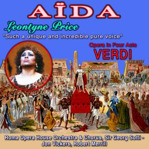 "Leontyne Price的專輯Leontyne Price - ""Such a unique and incrdible pure voice"" (Aïda - Opera in Four Acts - Giuseppe Verdi)"