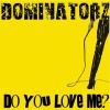Download Lagu Dominatorz - Do You Love Me (DJ Jeroenski Mix)