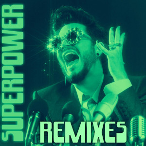Adam Lambert的專輯Superpower (Remixes)