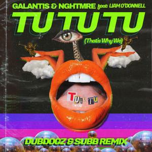 收聽Galantis的Tu Tu Tu (That's Why We) (Dubdogz & SUBB Remix)歌詞歌曲