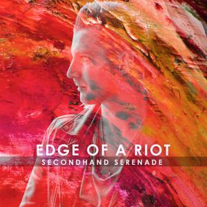 Edge of a Riot dari Secondhand Serenade