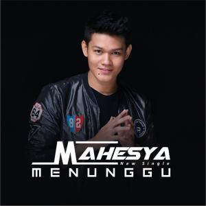Menunggu dari Mahesya