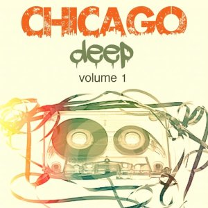 Album Chicago Deep Volume 1 from Various Artists