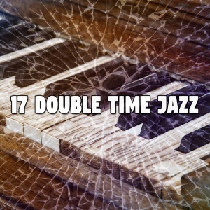 Album 17 Double Time Jazz from Chillout Lounge