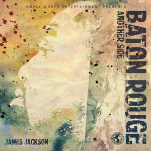 Album Baton Rouge: Another Side (Explicit) from James Jackson