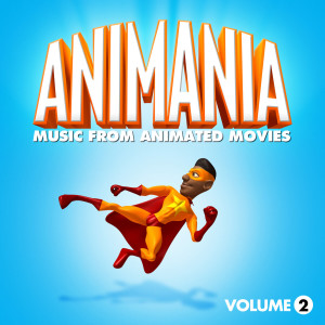 Album Animania - Music from Animated Movies Vol. 2 from Animation Soundtrack Ensemble