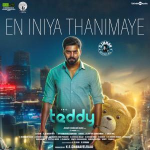 "Listen to En Iniya Thanimaye (From ""Teddy"") song with lyrics from Sid Sriram"