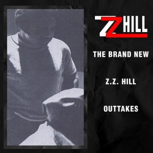 Album The Brand New Z.Z. Hill - Outtakes from Z.Z. Hill