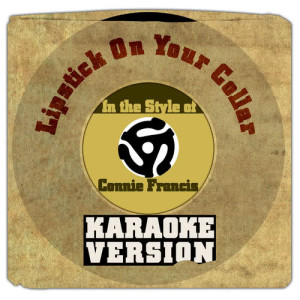 Karaoke - Ameritz的專輯Lipstick on Your Collar (In the Style of Connie Francis) [Karaoke Version] - Single