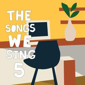 อัลบัม The Songs We Sing 5 (2019-2020) (Explicit) ศิลปิน Various Artists
