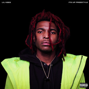 Listen to It's Up Freestyle (Explicit) song with lyrics from Lil Keed