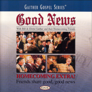 Good News 2000 Bill & Gloria Gaither