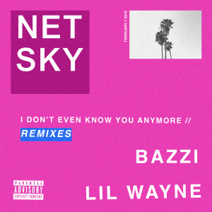 Netsky的專輯I Don't Even Know You Anymore (Remixes)