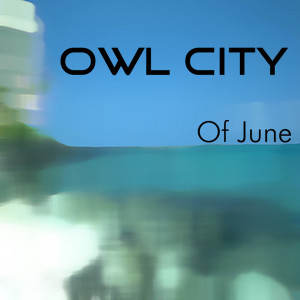 Of June 2008 Owl City