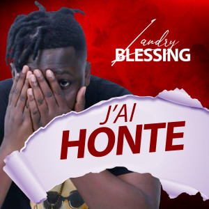 Listen to J'ai honte song with lyrics from Landry Blessing
