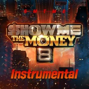 Show Me The Money的專輯Show Me the Money 8 Instrumental