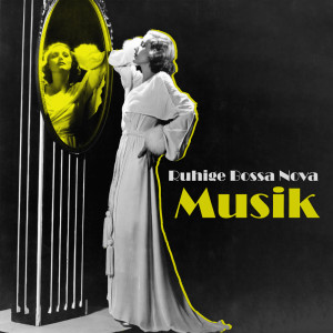 Album Ruhige Bossa Nova Musik (Beruhigende, Entspannende, Sanfte Hintergrundmusik für Schlaf, Massage, Spa, Jazz für Wellnesshotels) from Jazz Musik Akademie