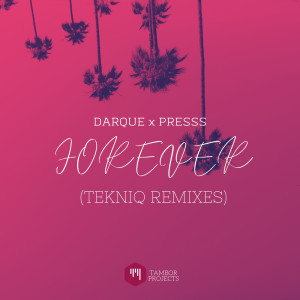 Album Forever ((TekniQ Remixes)) from Darque
