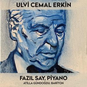 Fazil Say的專輯Ulvi Cemal Erkin (Türk Bestecileri Serisi, Vol. 6)