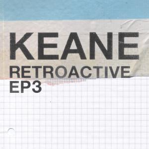 Retroactive - EP3 dari Keane